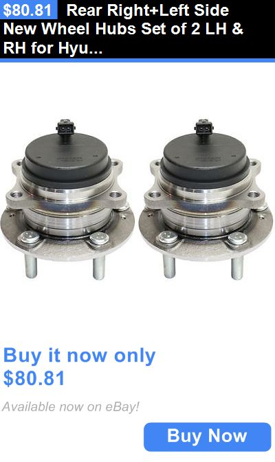 auto parts - general: Rear Right+Left Side New Wheel Hubs Set Of 2 Lh And Rh For Hyundai Santa Fe Pair BUY IT NOW ONLY: $80.81