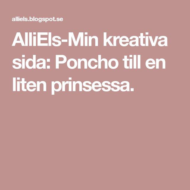 AlliEls-Min kreativa sida: Poncho till en liten prinsessa.