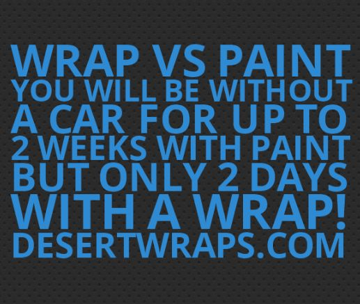 Wrap vs Paint Tip #5.. A vehicle wrap takes far less time to complete compared to paint. We'll wrap you up in no time! Give us a call 760-935-3600. http://www.DesertWraps.com #CarPaint #Branding #CarBranding