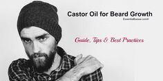 The use of Castor oil for beard growth is one of the easiest and simplest ways of getting the beard you want, without spending a little fortune in advance.