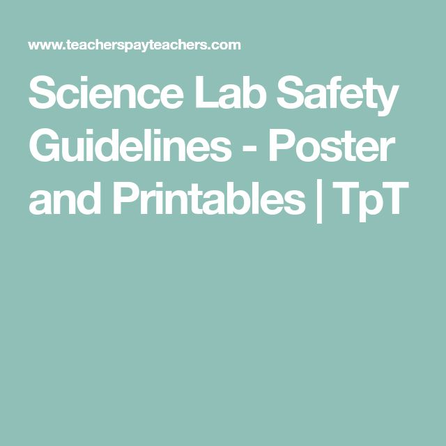Science Lab Safety Guidelines - Poster and Printables | TpT