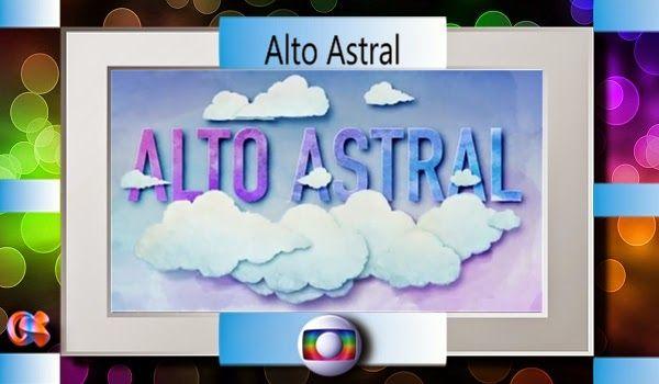 REDE ALPHA TV | O Mundo das Novelas : ALTO ASTRAL | Capítulo 001 - Estreia - 03/11/2014 ...