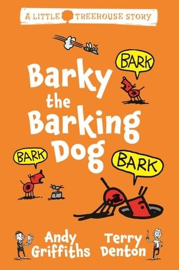 Barky the Barking Dog  Terry Denton and Andy Griffiths