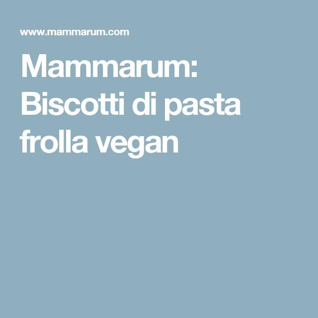 Mammarum: Biscotti di pasta frolla vegan