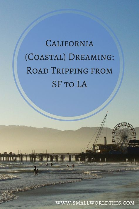 CALIFORNIA DREAMING: DRIVING FROM SF TO LA - Roadtrip Ideen