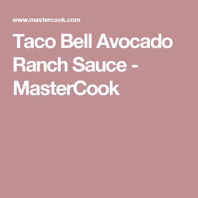 Taco Bell Avocado Ranch Sauce - MasterCook