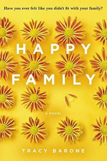 Happy Family by Tracy Barone. In this mordantly funny debut, a fiercely independent woman is forced to come to terms with the family who raised her, the one who gave her away and the one she desperately wants. 1962: A pregnant girl staggers into a health clinic, gives birth, and flees. An unlikely couple hastily adopts the baby. 40 years and many secrets and lies later, Cheri Matzner is all grown up and falling apart.