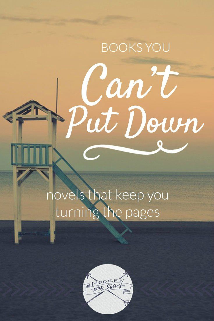 Books You Can't Put Down: engrossing novels that keep you turning the pages - Modern Mrs. Darcy