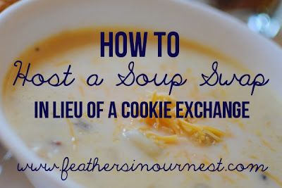 Because a freezer full of soup is better than a tummy full of cookies! Host a Soup Swap (In Lieu of a Cookie Exchange) | Feathers in Our Nest