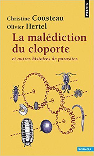Amazon.fr - La Malédiction du cloporte. et autres histoires de parasites - Christine Coustau, Olivier Hertel - Livres