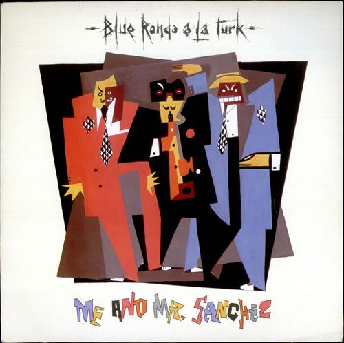Blue Rondo A La Turk Me And Mr Sanchez UK 12""