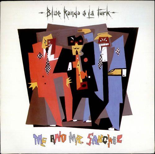 """Blue Rondo A La Turk Me And Mr Sanchez UK 12"""""""