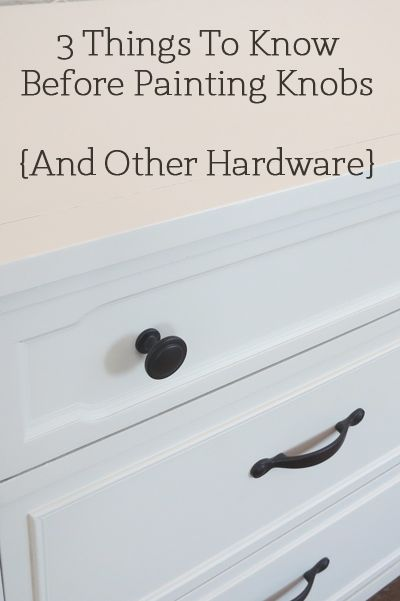 3 things to know before painting knobs and other hardware