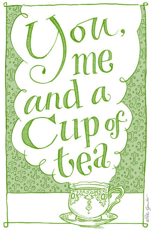 You, me and a cup of tea. [image only]