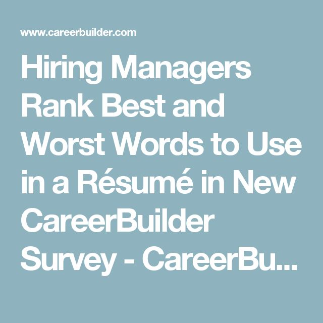 Hiring Managers Rank Best and Worst Words to Use in a Résumé in - resume career builder