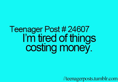 Truth.. Everyone feels this, not only teens.