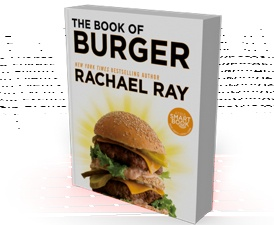 Rachael Ray's Book of Burger  saw her burger show today & some really great stuff in this book!!