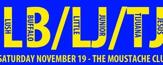 Lush Buffalo // Little Junior // Tijuana Jesus at Moustache Club #Oshawa #AYRFCIOshawa #OshawaEvents https://www.facebook.com/events/894442417352559/
