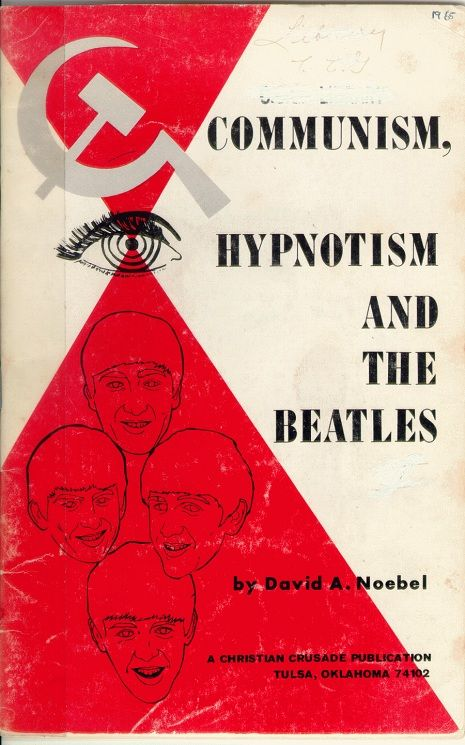 Communism, Hypnotism, and The Beatles. Some people believe this stuff, some of them are in charge.