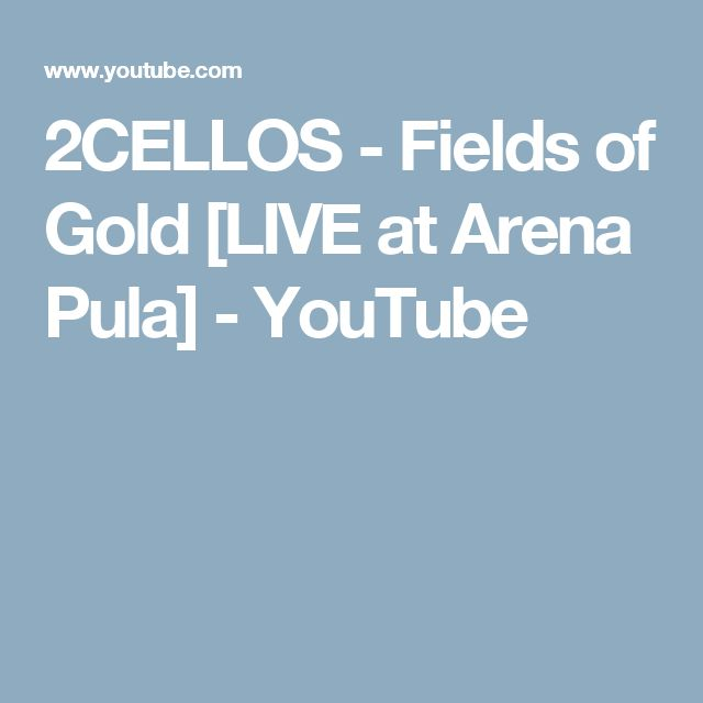2CELLOS - Fields of Gold [LIVE at Arena Pula] - YouTube