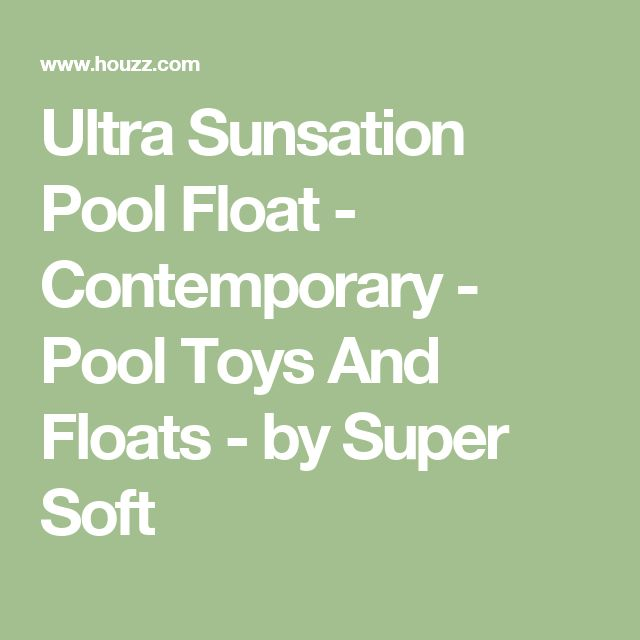 Ultra Sunsation Pool Float - Contemporary - Pool Toys And Floats - by Super Soft