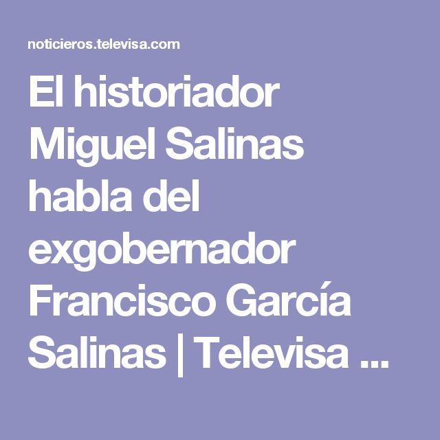 El historiador Miguel Salinas habla del exgobernador Francisco García Salinas   Televisa News