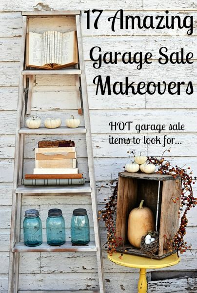 17 Amazing Garage Sale Makeovers....HOT garage sale items to look for...