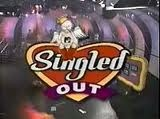singled out. I totally remember sneaking and watching this. lol.