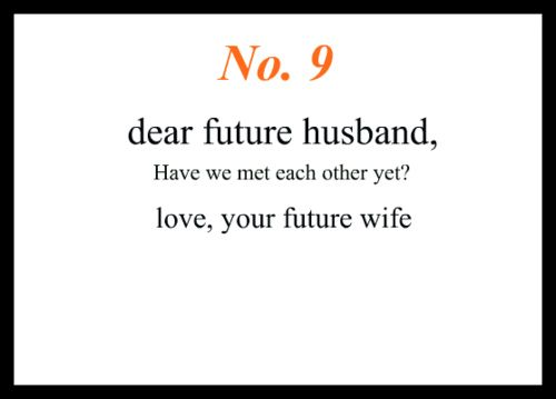 Little love notes to my future husband #9 (Doesn't apply, obviously)