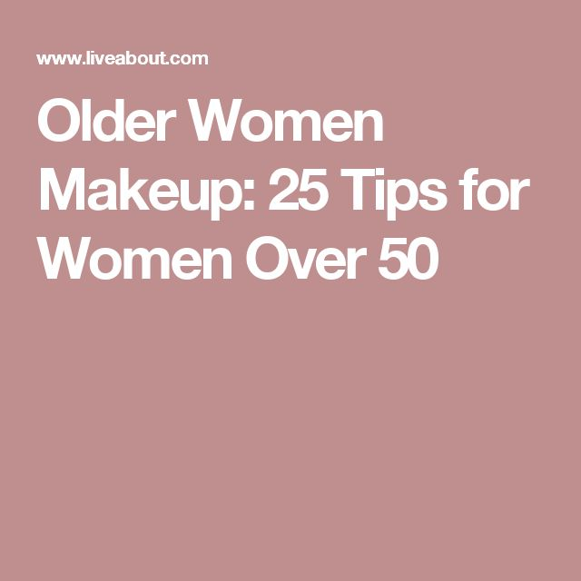 Older Women Makeup: 25 Tips for Women Over 50