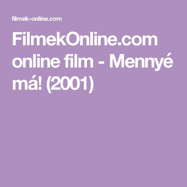 FilmekOnline.com online film - Mennyé má! (2001)