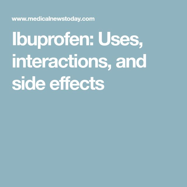Ibuprofen: Uses, interactions, and side effects