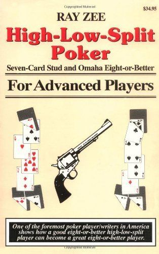 High-Low-Split Poker, Seven-Card Stud and Omaha Eight-or-better for Advan (Advance Player) by Ray Zee. $24.38. Publisher: Two Plus Two Pub.; 2nd edition (October 31, 1992). Author: Ray Zee. 345 pages #poker #facebook