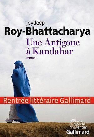 Roy-Bhattacharya Joydeep - Une Antigone à Kandahar