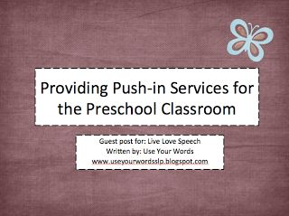 Live Love Speech: Providing Push-in Services for the Preschool Classroom!