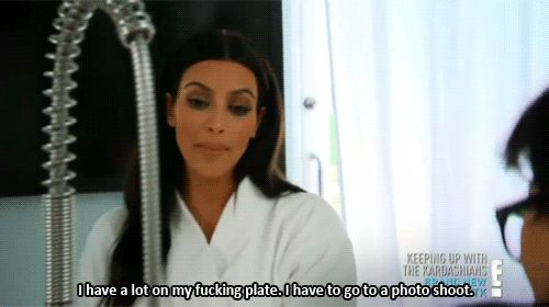 """When she literally had so much on her to-do list. 