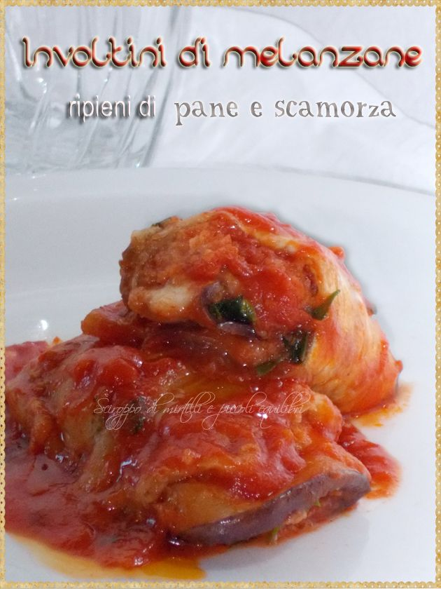 Involtini di melanzane ripieni di pane e scamorza (Eggplant rolls stuffed with bread and smoked cheese)