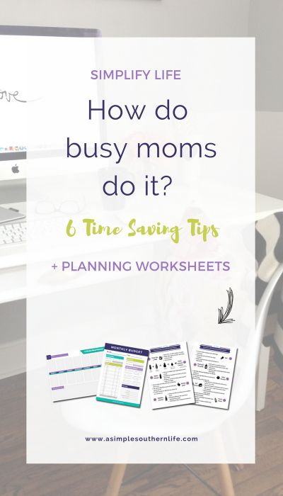 Do you feel like you wear 5 million hats? How do busy moms do it? These 6 time saving tips will help you add minutes to your day. Check out the post to grab a FREE printable packet to help you simplify your life, so you have more time to do the things you love.