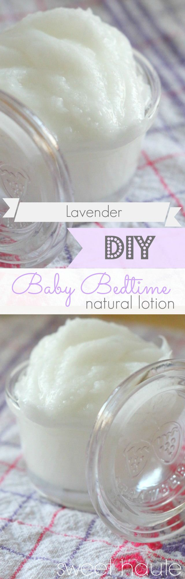 Easy DIY Lavender Baby Bedtime Organic Lotion- SWEET HAUTE sleepy time rub tutorial make it yourself using natural ingredients, pin now...read later! Made by a real person...lol!!