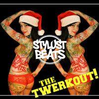 STYLUST BEATS-THE TWERKOUT! by Stylust Beats on SoundCloud