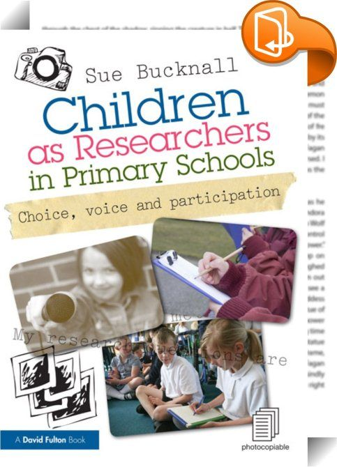 Children as Researchers in Primary Schools    ::  <P>How often do your primary school pupils have the opportunity to engage in open-ended, sustained pieces of work that offer them choice and control?</P> <P></P> <P>Do you find that the curriculum restricts openings to provide your pupils with real challenge?</P> <P></P> <P>Is your school grappling with finding effective ways in which to elicit authentic pupil voice?</P> <P></P><I> <P>Children as Researchers in Primary Schools </I>is an...