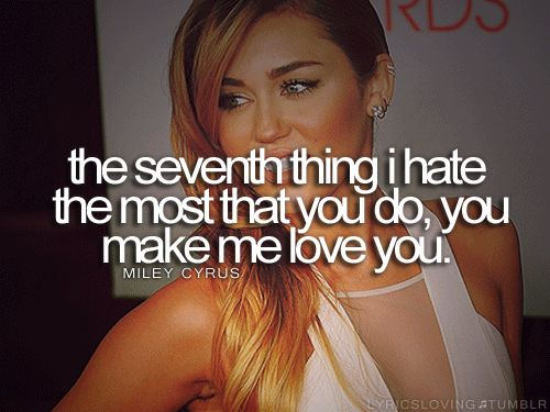 I Love You Man Voicemail Quote : ... miley 7 things loved quotes song quotes quotes sayings 3 music forward