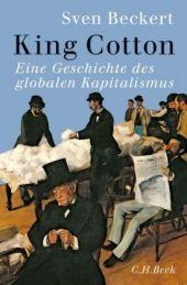 Sven Beckert schildert die Geschichte des Kapitalismus im Spiegel eines Produktes, das heute jeder von uns am Leibe trägt - der Baumwolle.