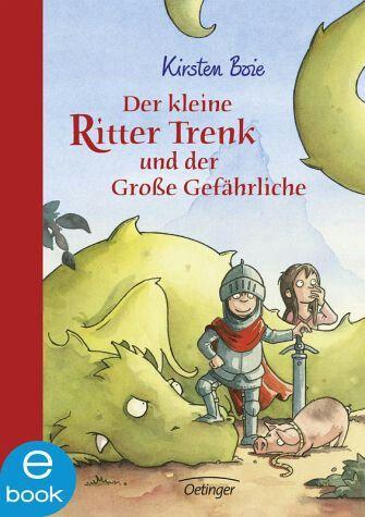 """""""der kleine ritter trenk und der große gefährliche"""" von kirsten boie   kinderbücher, ritter"""