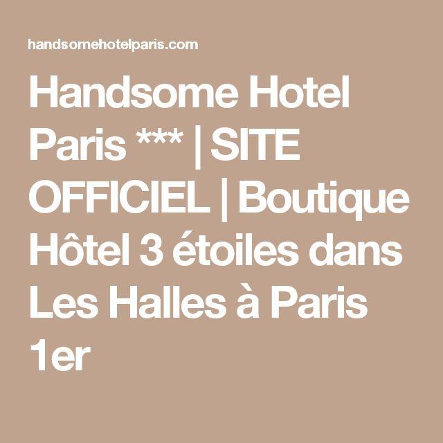 Handsome Hotel Paris *** | SITE OFFICIEL | Boutique Hôtel 3 étoiles dans Les Halles à Paris 1er