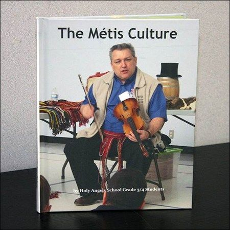 The Métis Culture by Holy Angels School Grade 3/4 Students; book is inspired by a presentation by Scott Carpenter to students from the North Superior Catholic District School Board.