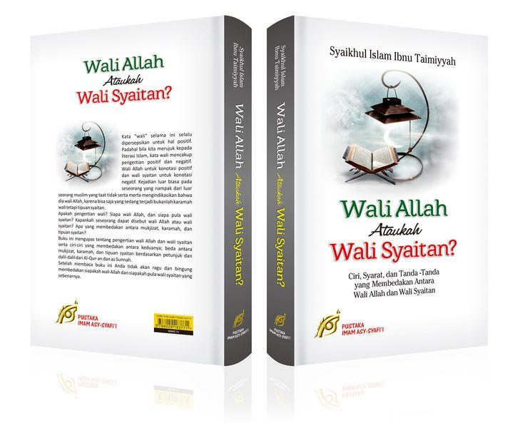WALI ALLAH ATAUKAH WALI SYAITAN ? | Syaikhul Islam Ibnu Taimiyah | xvi + 416 hlm | 15 x 23 cm | Rp 80.000,-  | http://pustakaimamsyafii.com/wali-allah-ataukah-wali-syaitan.html