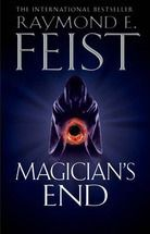 Magician's End by Raymond E. Feist The third book in the Riftwar Cycle. Civil war is tearing apart the Kingdom of the Isles as the throne lies empty and rivals converge.  Elves and men must stand together and ancient heroes must rise again.