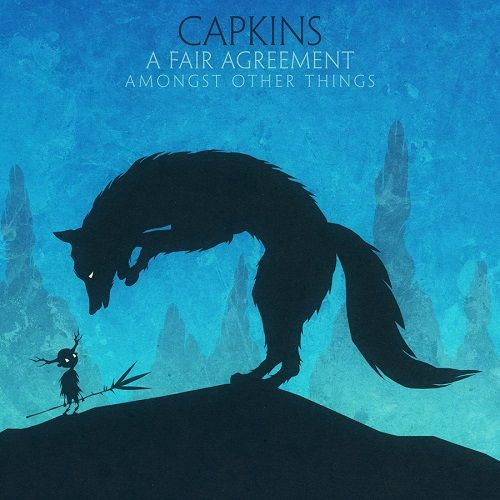 Capkins - A Fair Agreement, Amongst Other Things (2013)
