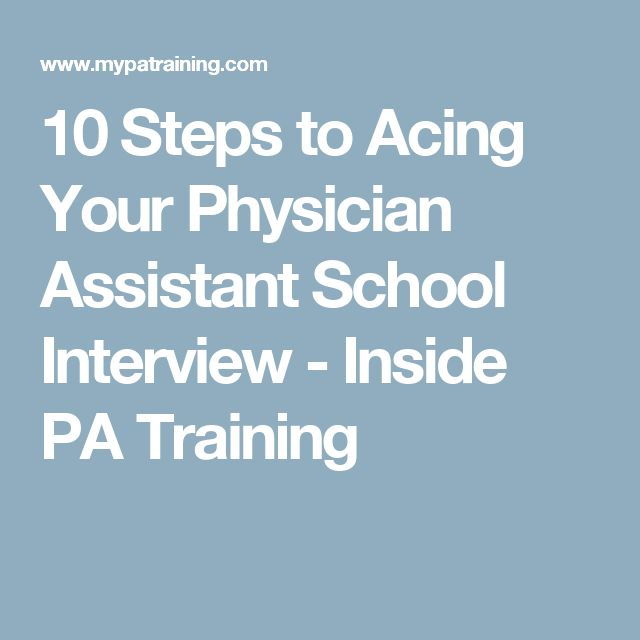 10 Steps to Acing Your Physician Assistant School Interview - Inside PA Training